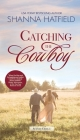 Catching the Cowboy: Mass Market Paperback: Mass Market Paperback: A Small-Town Clean Romance Cover Image