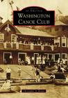 Washington Canoe Club (Images of America) Cover Image