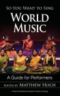 So You Want to Sing World Music: A Guide for Performers Cover Image