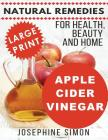 Apple Cider Vinegar - Large Print Edition: Natural Remedies for Health, Beauty and Home Cover Image