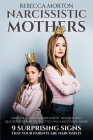 Narcissistic Mothers: How to Survive a Narcissistic Mother and Quickly Recover from CPTSD and Emotional Abuse - 9 Surprising Signs that Your Cover Image