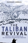 The Taliban Revival: Violence and Extremism on the Pakistan-Afghanistan Frontier Cover Image