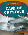 Cave of Crystals (Engineered by Nature) Cover Image