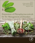 Preparation of Phytopharmaceuticals for the Management of Disorders: The Development of Nutraceuticals and Traditional Medicine Cover Image