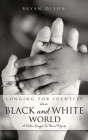 Longing for Identity in a Black and White World: A Child's Struggle For Racial Dignity Cover Image