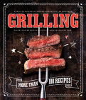 Grilling: More Than 100 Recipes Cover Image