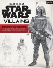 Learn to Draw Star Wars: Villains: Draw favorite Star Wars villains, including Darth Vader, Kylo Ren, and Darth Maul (Licensed Learn to Draw) Cover Image