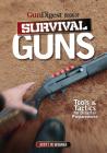 Gun Digest Book of Survival Guns: Tools & Tactics for Disaster Preparedness Cover Image