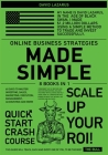 Online Business Strategies Made Simple [8 in 1]: 60 Days to Master Investing, Sales, Marketing, Execution, Management, Accounting and More Cover Image