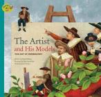 The Artist and His Models: The Art of Rembrandt (Stories of Art) Cover Image