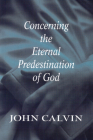 Concerning the Eternal Predestination of God Cover Image