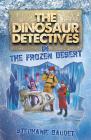 The Dinosaur Detectives in the Frozen Desert Cover Image