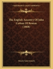 The English Ancestry Of John Cotton Of Boston (1868) Cover Image