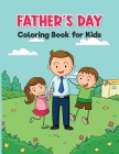 Father's Day Coloring Book for Kids: My Dad it's Cooler Than Yours Cover Image