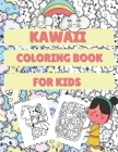 Kawaii Coloring Book For Kids: Gift Idea For Toddlers With Cute Kawaii Cats, Foods, Desserts, Animals And More! Cover Image