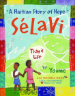 Selavi, That Is Life: A Haitian Story of Hope Cover Image