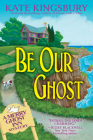 Be Our Ghost (A Merry Ghost Inn Mystery #3) Cover Image