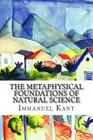 The Metaphysical Foundations of Natural Science Cover Image