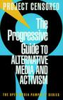 The Progressive Guide to Alternative Media and Activism Cover Image