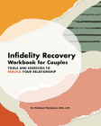 Infidelity Recovery Workbook for Couples: Tools and Exercises to Rebuild Your Relationship Cover Image