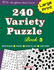 240 Variety Puzzle Book 3; Word Search, Sudoku, Code Word and Word Fill-ins for Effective Brain Exercise Cover Image