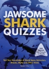 Jawsome Shark Quizzes: Test Your Knowledge of Shark Types, Behaviors, Attacks, Legends and Other Trivia Cover Image