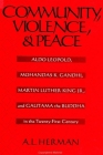 Community, Violence, and Peace: Aldo Leopold, Mohandas K. Gandhi, Martin Luther King Jr., and Gautama the Buddha in the Twenty-First Century Cover Image