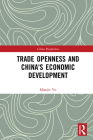 Trade Openness and China's Economic Development (China Perspectives) Cover Image