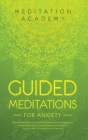 Guided Meditations for Anxiety: Beginners meditation to cure anxiety, panic attacks and depression. Increase your energy with deep sleep and relaxatio Cover Image