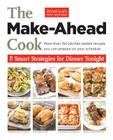 The Make-Ahead Cook: 8 Smart Strategies for Dinner Tonight Cover Image