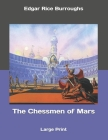 The Chessmen of Mars: Large Print Cover Image