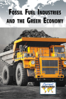 Fossil Fuel Industries and the Green Economy (Current Controversies) Cover Image