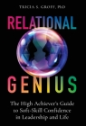 Relational Genius: The High Achiever's Guide to Soft-Skill Confidence in Leadership and Life Cover Image