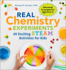 Real Chemistry Experiments: 40 Exciting Steam Activities for Kids Cover Image