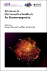 Advances in Mathematical Methods for Electromagnetics (Electromagnetic Waves) Cover Image