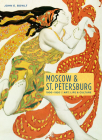 Moscow & St. Petersburg 1900-1920: Art, Life, & Culture of the Russian Silver Age Cover Image