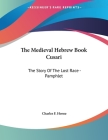 The Medieval Hebrew Book Cusari: The Story Of The Lost Race - Pamphlet Cover Image