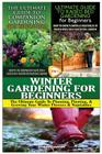 The Ultimate Guide to Companion Gardening for Beginners & the Ultimate Guide to Raised Bed Gardening for Beginners & Winter Gardening for Beginners Cover Image