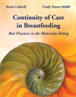 Continuity of Care in Breastfeeding: Best Practices in the Maternity Setting: Best Practices in the Maternity Setting Cover Image