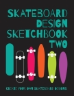 Skateboard Design Sketchbook Two: An Activity Book for Creative Kids, Teens, and Adults Cover Image