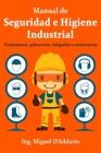 Manual de Seguridad e Higiene Industrial: Fundamentos, aplicaciones, infografías y cuestionarios Cover Image