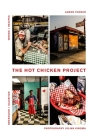 The Hot Chicken Project: Words + Recipes | Obsession + Salvation | Spice + Fire Cover Image