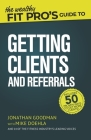 The Wealthy Fit Pro's Guide to Getting Clients and Referrals Cover Image