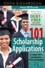 101 Scholarship Applications (2019 Revised Edition): What It Takes to Obtain a Debt-Free College Education Cover Image