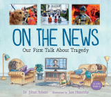 On the News: Our First Talk about Tragedy (World Around Us #2) Cover Image