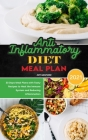 Anti-Inflammatory Diet Meal Plan 2021: 30 Days Meal Plans with Tasty Recipes to Heal the Immune System and Reducing Inflammation Cover Image