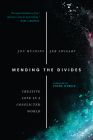 Mending the Divides: Creative Love in a Conflicted World Cover Image