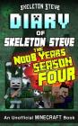 Minecraft Diary of Skeleton Steve the Noob Years - Full Season Four (4): Unofficial Minecraft Books for Kids, Teens, & Nerds - Adventure Fan Fiction D Cover Image
