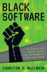 Black Software: The Internet & Racial Justice, from the Afronet to Black Lives Matter Cover Image