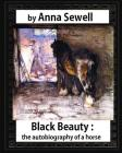 Black Beauty: The Autobiography of a Horse, by Anna Sewell Cover Image